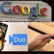 Google lance un produit qui va concurrencer à Facetime– KalaraNet.com – Août 2016